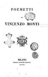 Opere di Vincenzo Monti: Poemetti, Volume 2