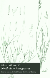 Illustrations of North American Grasses: Volumes 1-2