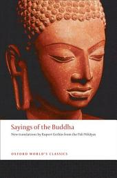 Sayings of the Buddha: New translations from the Pali Nikayas
