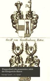 Wappenbuch des gesammten Adels des Königreichs Baiern: Aus der Adelsmatrikel gezogen, Bände 5-6