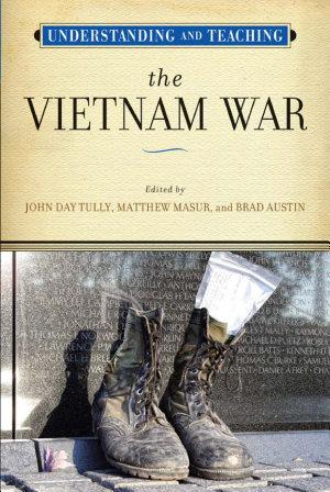 Understanding and Teaching the Vietnam War