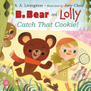 B  Bear and Lolly  Catch That Cookie  PDF