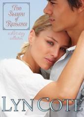 Two Seasons of Romance: Light, Sweet, Short– 2 Seasons, Summer and Winter–4 Romances