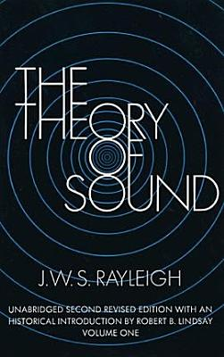 The Theory of Sound  Volume One