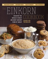The Einkorn Cookbook Book PDF