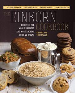 The Einkorn Cookbook Book