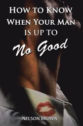 How To Know When Your Man Is Up To No Good Book PDF