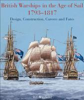 British Warships in the Age of Sail 1793     1817 PDF