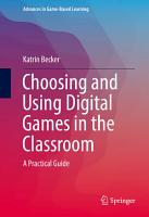 Choosing and Using Digital Games in the Classroom PDF