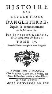 Histoire Des Revolutions D'Angleterre: Depuis le commencement de la Monarchie, Volume4