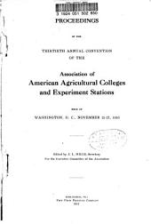 Proceedings of the ... Annual Convention of the Association of American Agricultural Colleges and Experiment Stations ...: Volume 30