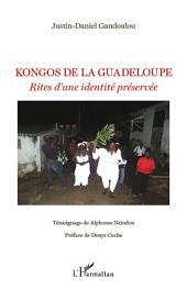 Kongos de la Guadeloupe: Rites d'une identité préservée