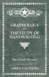 The Occult Sciences. Graphology or the Study of Handwriting