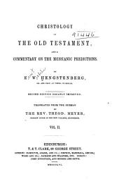 Christology of the Old Testament: And a Commentary on the Messianic Predictions, Volume 4