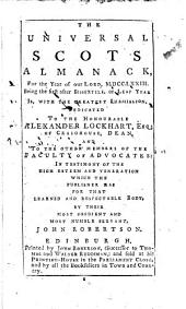 The Universal Scots Almanack: For the Year of Our Lord, M.DCC.LXXIII. ...