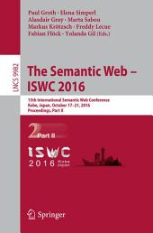 The Semantic Web – ISWC 2016: 15th International Semantic Web Conference, Kobe, Japan, October 17–21, 2016, Proceedings, Part 2