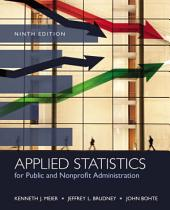 Applied Statistics for Public and Nonprofit Administration: Edition 9