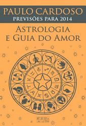 Astrologia e Guia do Amor 2014