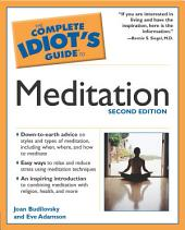 The Complete Idiot's Guide to Meditation, 2nd Edition
