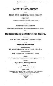 The Holy Bible Containing the Old and New Testaments: The Text Printed from the Most Correct Copies of the Present Authorized Translation Including the Marginal Readings and Parallel Texts with a Commentary and Critical Notes Designed as a Help to a Better Understanding of the Sacred Writings, Volume 5