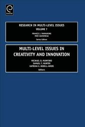 Multi-level Issues in Creativity and Innovation