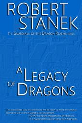 A Legacy of Dragons (Book #2 in the Guardians of the Dragon Realms)