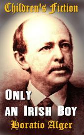 Only an Irish Boy: Children's Fiction