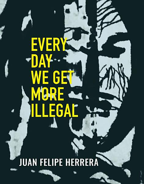 Download Every Day We Get More Illegal Book