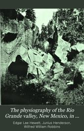 The Physiography of the Rio Grande Valley, New Mexico: In Relation to Pueblo Culture