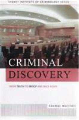 Criminal Discovery  From Truth to Proof and Back Again PDF