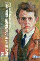 The Masculine Middlebrow  1880 1950 PDF