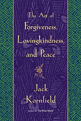 The Art of Forgiveness  Lovingkindness  and Peace
