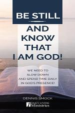 Be still and know that I am God!