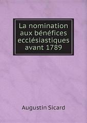 La nomination aux b?n?fices eccl?siastiques avant 1789