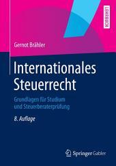 Internationales Steuerrecht: Grundlagen für Studium und Steuerberaterprüfung, Ausgabe 8
