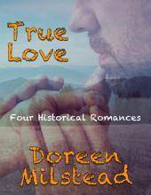 True Love: Four Historical Romances