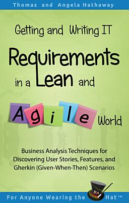 Getting and Writing IT Requirements in a Lean and Agile World
