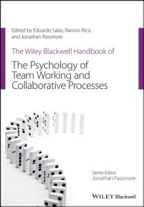 The Wiley Blackwell Handbook of the Psychology of Team Working and Collaborative Processes PDF