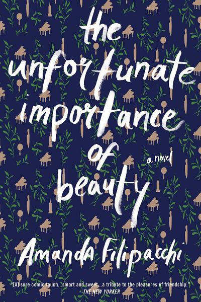Download The Unfortunate Importance of Beauty  A Novel Book