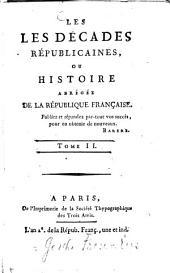 Les Décades républicaines: ou histoire abrégée de la République Française, Volumes2à3
