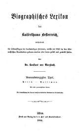 Biographisches lexikon des kaiserthums Oesterreich: enthaltend die lebensskizzen der denkwürdigen personen, welche seit 1750 in den österreichischen kronländern geboren wurden oder darin gelebt und gewirkt haben, Bände 49-50