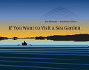 If You Want to Visit a Sea Garden PDF