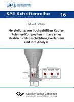 Herstellung von hochgef  llten Kupfer Polymer  Kompositen mittels eines Strahlschicht  Beschichtungsverfahrens und ihre Analyse PDF