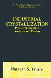 Industrial Crystallization: Process Simulation Analysis and Design