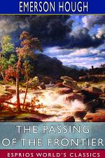 The Passing of the Frontier (Esprios Classics)