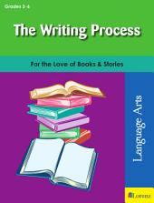 The Writing Process: For the Love of Books & Stories