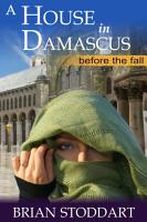 A House In Damascus   Before The Fall PDF
