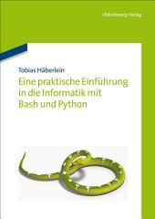 Eine praktische Einführung in die Informatik mit Bash und Python