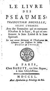 Le Livre des pseaumes: tr. nouvelle, extr. de l'Explication des Pseaumes, par les abbez Duguet & d'Asfeld