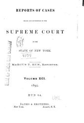 Reports of Cases Heard and Determined in the Supreme Court of the State of New York: Volume 91